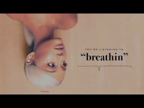 Ariana Grande  breathin audio