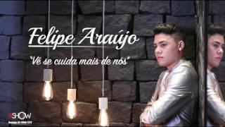 Felipe Araújo - Vê Se Cuida Mais de Nós (Áudio Oficial)