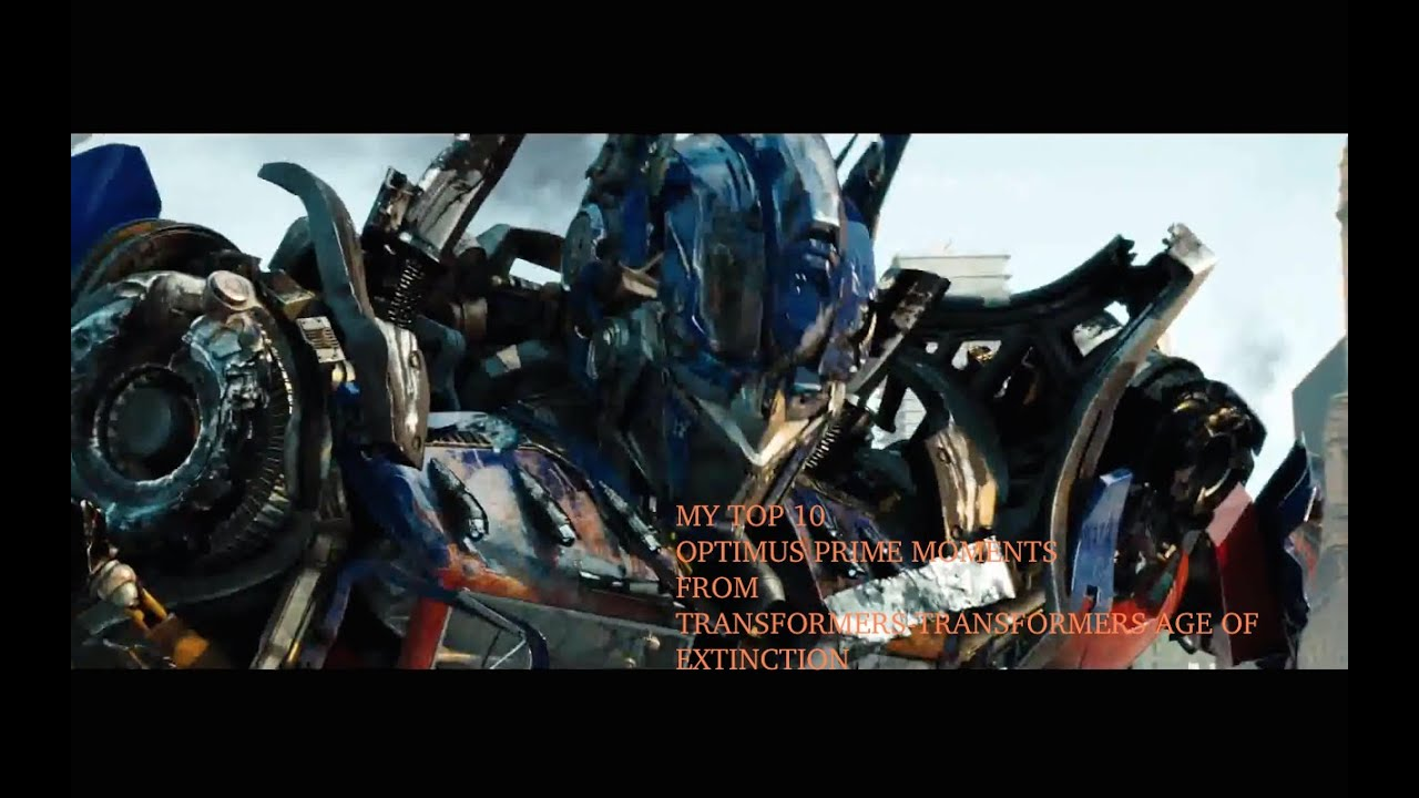 my top 10 optimus prime moments from transformers 1-4 (see