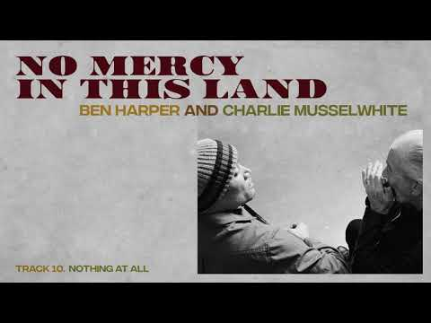 Ben Harper and Charlie Musselwhite  Nothing At All Full Album Stream