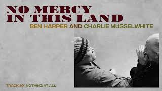 """Ben Harper and Charlie Musselwhite - """"Nothing At All"""" (Full Album Stream)"""