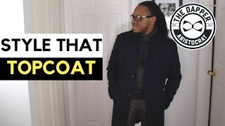 How to Style A Topcoat Men | How to Wear a Topcoat Men