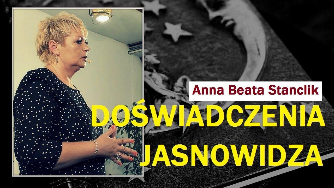 DOŚWIADCZENIA JASNOWIDZA – Anna Beata Stanclik – 05.01.2018 r.