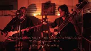 Sonam Tashi & Prosad - Dranyen & Sitar - Peace Prize Song for HH the Dalai Lama