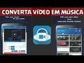 Como CONVERTER VÍDEO Para MP3 Pelo CELULAR Android - MP3 Vídeo Converter