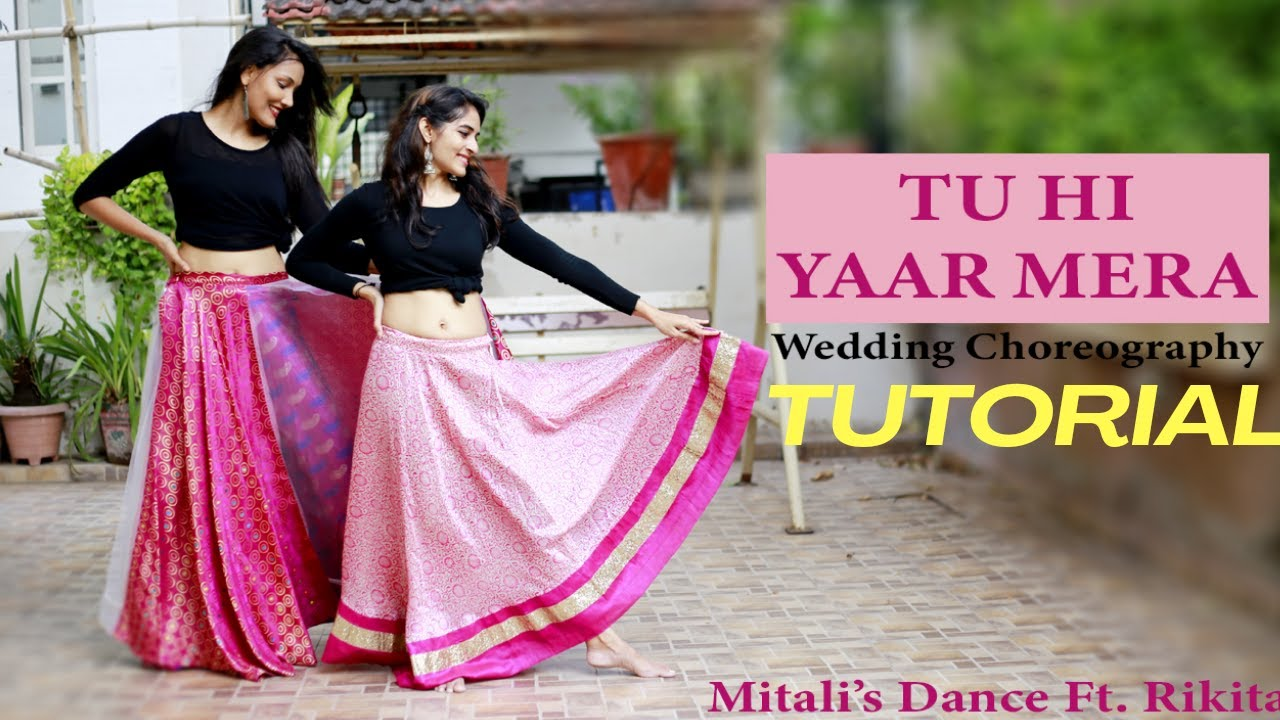 TU HI YAAR MERA/DANCE TUTORIAL/MITALI'S DANCE/ STEP BY STEP DANCE/ NEHA KAKKAR/ WEDDING CHOREOGRAPHY