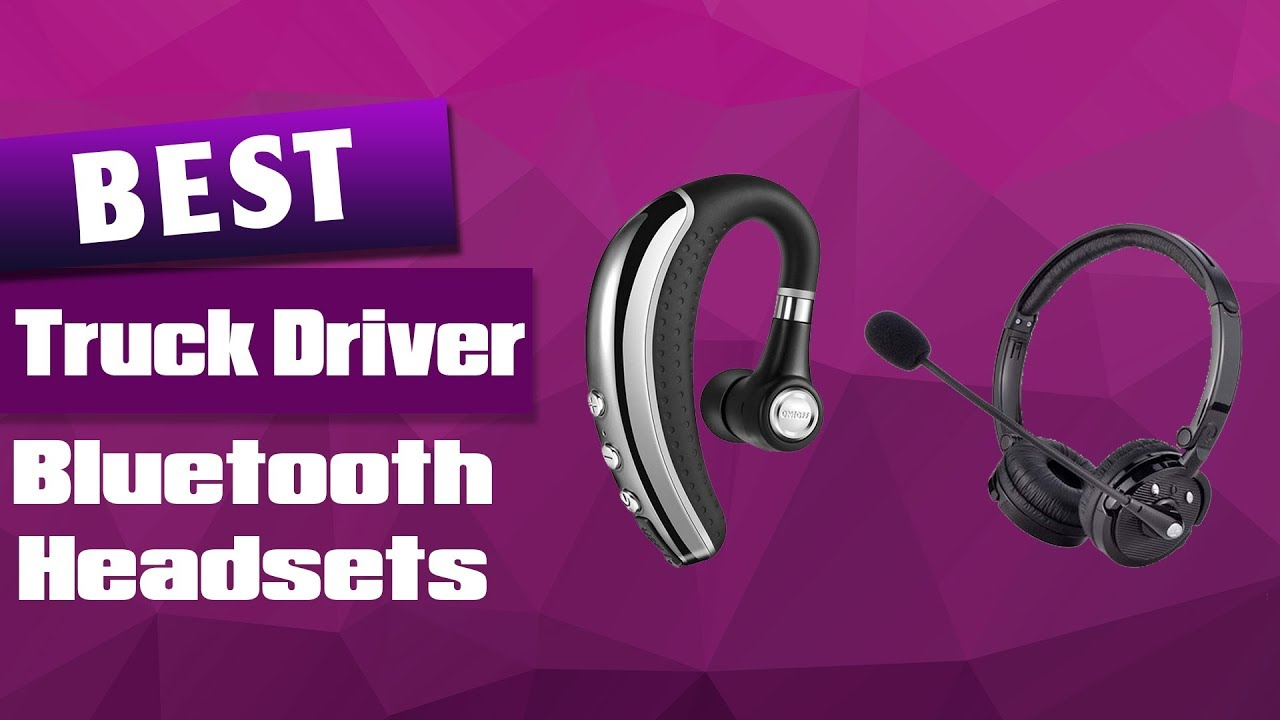 Top 5 Best Truck Driver Bluetooth Headsets Youtube