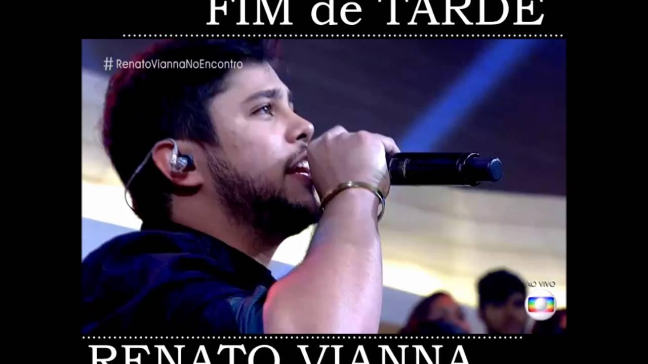 Fim de Tarde   Renato Vianna -  ao vivo