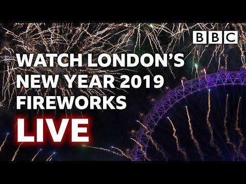 London's New Year's Eve Fireworks 2018 / 2019 LIVE 🤩 - BBC