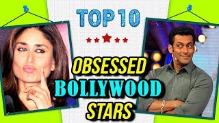 Top 10 CRAZY OBSESSIONS of Bollywood Stars | Salman Khan, Kareena Kapoor, Shah Rukh Khan