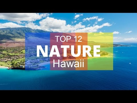 TOP 12. Beautiful Nature Attractions in Hawaii - United States