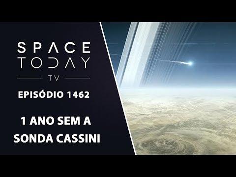 1 Ano Sem A Sonda Cassini - Space Today TV Ep.1462