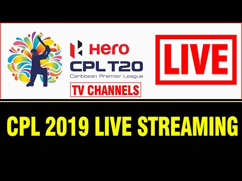 CPL 2019 Live Streaming Online & TV Channels : CPL Live TV