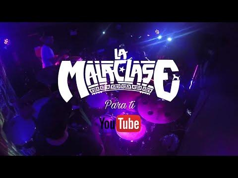 La Malaclase - Para Ti (vivo En Maestra Vida)