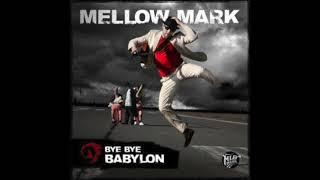 "Mellow Mark ""Bye Bye Babylon"""