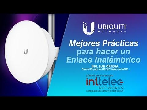 """Webinar """"Mejores Prácticas para hacer un Enlace Inalámbrico"""" con UBIQUITI Networks"""