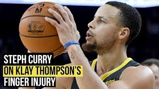 Steph Curry on Klay Thompson's finger injury