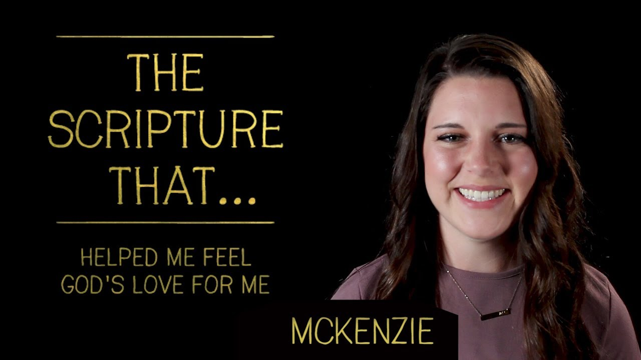 MCKENZIE: The Scripture That... Helped Me Feel God's Love for Me