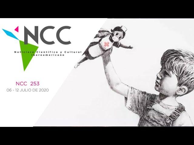 Noticiero Científico y Cultural Iberoamericano, emisión 253.  06 de Julio  al 12 de Julio 2020