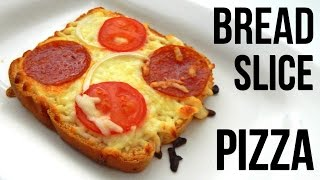 How To Make Bread Slice Pizza At Home - Inspire To Cook