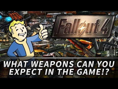 Fallout 4 : ALL UNCONFIRMED but likely WEAPONS in the Game!  