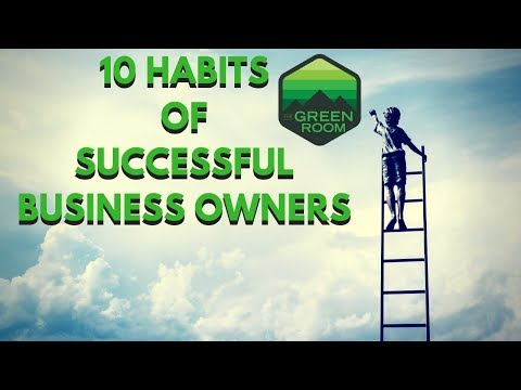 10 Habits of Successful Business Owners Green Room Show