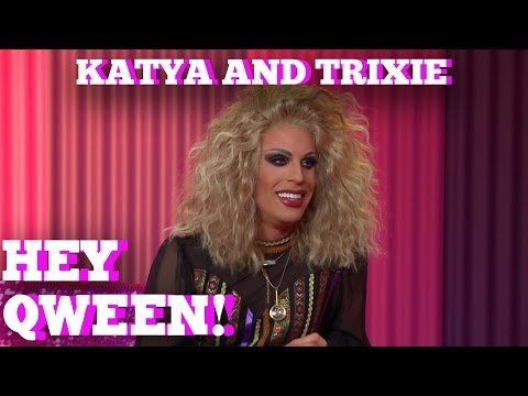 KATYA & TRIXIE MATTEL on HEY QWEEN! With Jonny McGovern Part 1