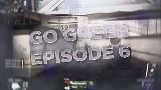 """""""Go Green"""" - Episode #6 :: By: Scorpion"""