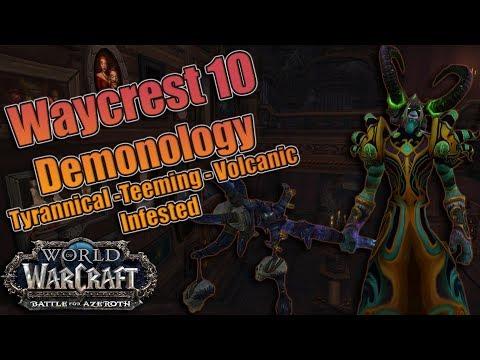 BFA - Mythic + Waycrest Manor 10! Tyrannical, Teeming, Volcanic and Infested! Demonology Warlock!