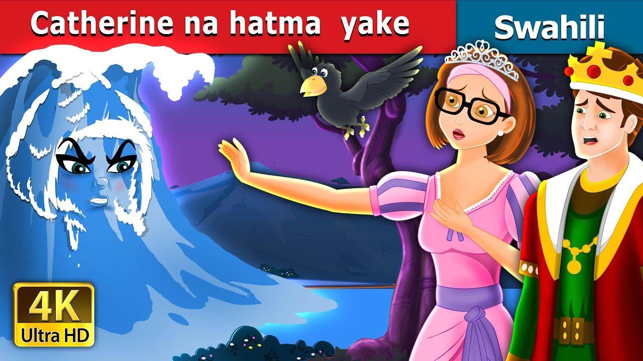 Download Catherine na hatma yake  | Catherine and Her Destiny | Hadithi za Kiswahili | Swahili Fairy Tales