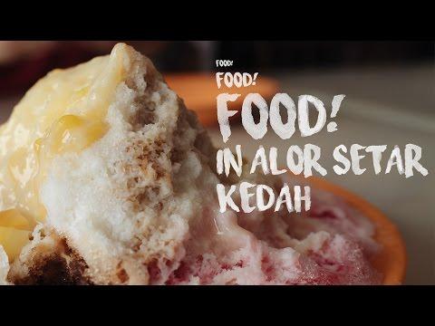Food food FOOD in Alor Setar, Kedah.