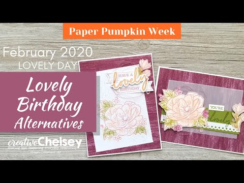 February 2020 Paper Pumpkin Kit   Lovely Birthday Alternative Projects   Handmade Cards   Stampin Up
