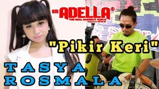 Download lagu Tasya Rosmala Pikir Keri Cover Kendang cak Nophie Om ADELLA Live Manukan Surabaya MP3