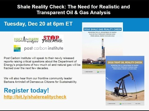 Webinar: Shale Reality Check -  The Need for Realistic and Transparent Oil Gas Analysis