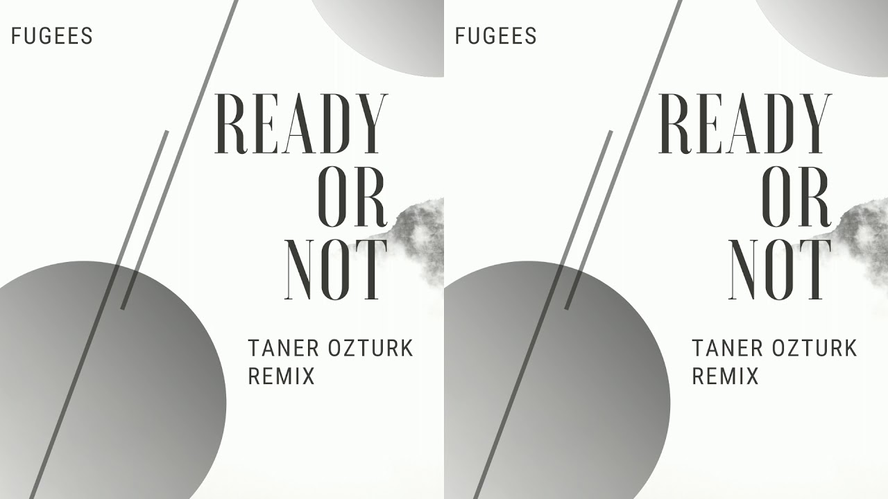 Download Fugees - Ready Or Not (Taner Ozturk Remix)