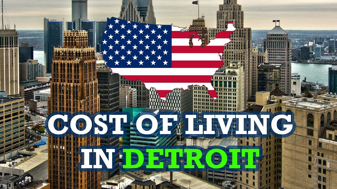 what is the cost of living in detroit michigan youtube