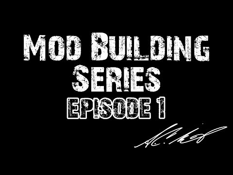 Mod Building Series Episode 1- Different types of Mods