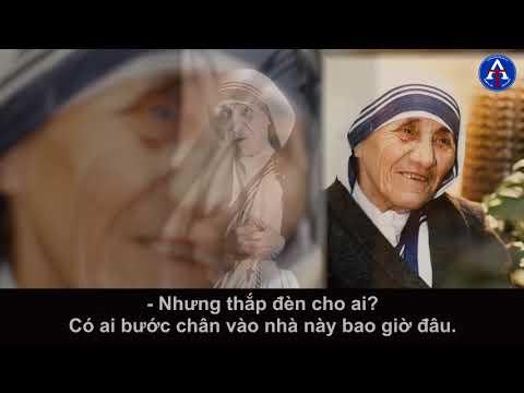 [BÀI HỌC CUỘC SỐNG] - Chuyện Kể Của Mẹ Teresa Calcutta (Kỳ 3)