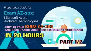 #1 How to pass Exam AZ-303 Microsoft Azure Architect Technologies Certificate in 20 hours  Part 1/2