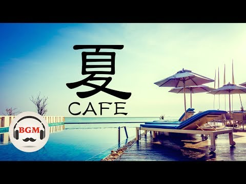 Jazz & Bossa Nova SUMMER Mix - Happy Instrumental Music - Music For Work, Study