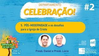 EBD ONLINE - CLASSE 5: PÓS-MODERNIDADE - Aula 2 (Presb. Lúcio Mafra)
