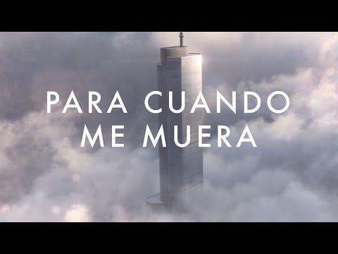 No Te Va Gustar - Para cuando me muera (video oficial)