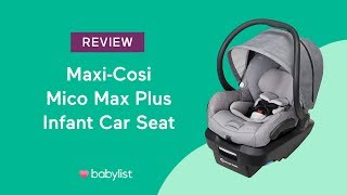 Maxi-Cosi Mico Max Plus Infant Car Seat Review - Babylist