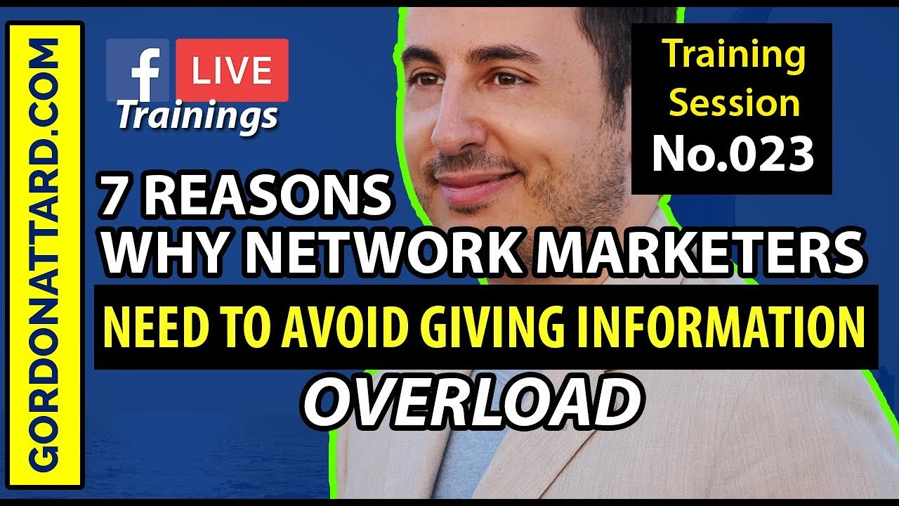 7 Reasons Why Network Marketers Need to Avoid Giving Prospects Information Overload