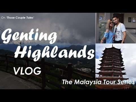 genting-highlands-vlog-|-the-malaysia-tour-series-|-those-couple-tales-|-saumar-&-angita