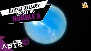 Super-ostre zdjęcie Neptuna z ziemskiego teleskopu - AstroShort