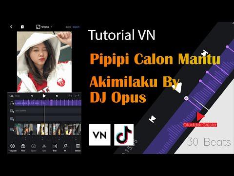 tutorial-edit-video-transisi-dj-pipipi-calon-mantu-x-akimilaku-by-dj-opus-–-aplikasi-vn