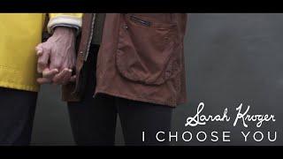 I Choose You // Sarah Kroger // Official Lyric Video