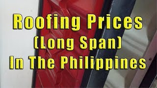 Roofing Prices In The Philippines Long Span Youtube