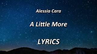 Alessia Cara- A Little More - LYRICS